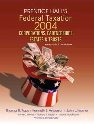 Prentice Hall's Federal Taxation 2004: Corporations, Partnerships,: Kenneth E. Anderson,