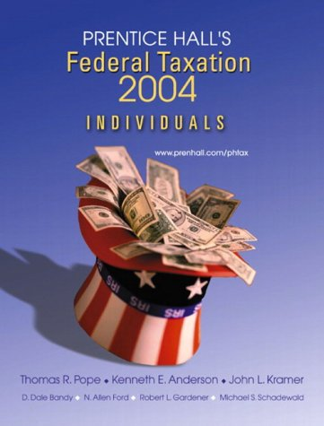 Prentice Hall's Federal Taxation 2004: Individuals: Thomas R. Pope,