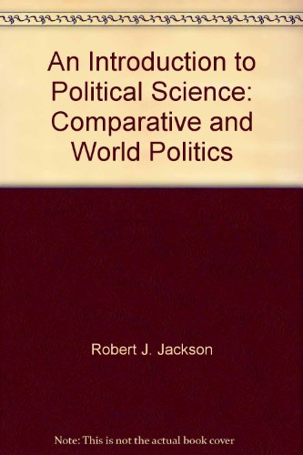 9780130083456: An Introduction to Political Science: Comparative and World Politics