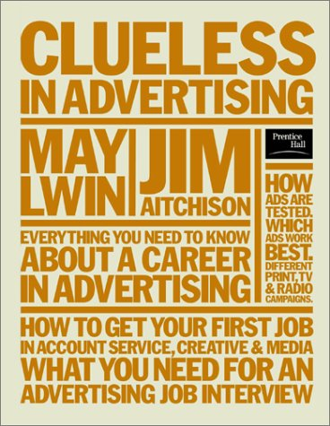 9780130083784: Clueless in Advertising