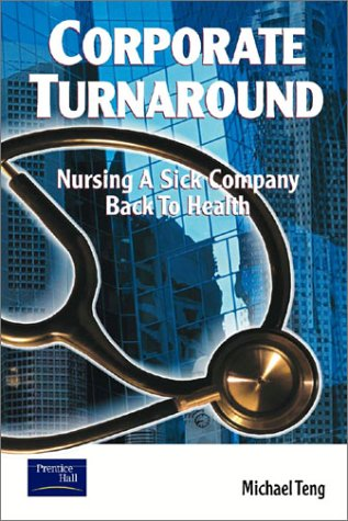 9780130083821: Corporate Turnaround: Nursing a Sick Company Back to Health