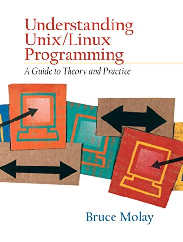9780130083968: Understanding UNIX/LINUX Programming: A Guide to Theory and Practice