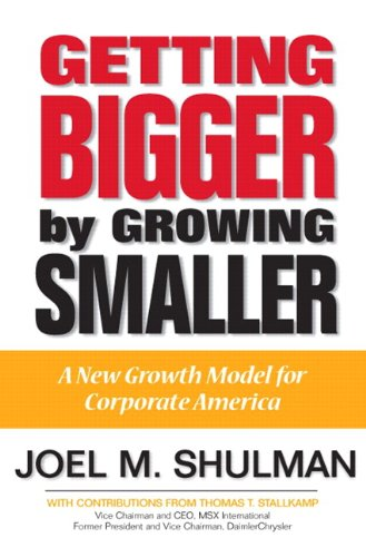 9780130084224: Getting Bigger by Growing Smaller: A New Growth Model for Corporate America