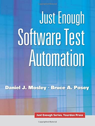 9780130084682: Just Enough Software Test Automation