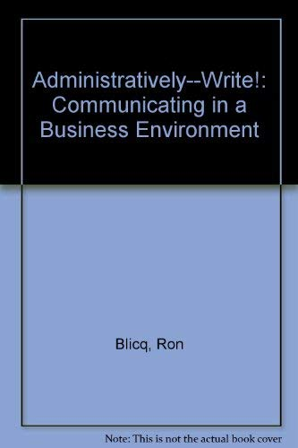 Administratively--Write! Communicating in a Business Environment