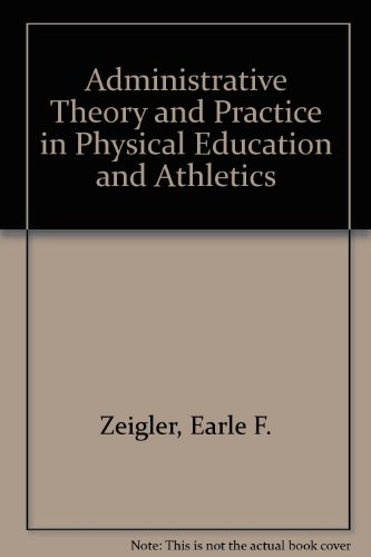 9780130085818: Administrative theory and practice in physical education and athletics