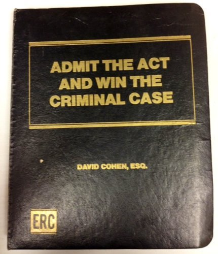 9780130086563: Admit the Act and Win the Criminal Case