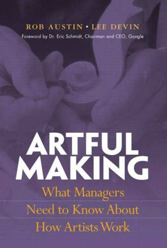 9780130086952: Artful Making: What Managers Need to Know About How Artists Work