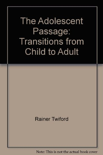 9780130087140: The Adolescent Passage: Transitions from Child to Adult