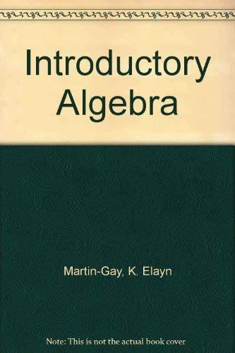 Introductory Algebra: K. Elayn Martin-Gay