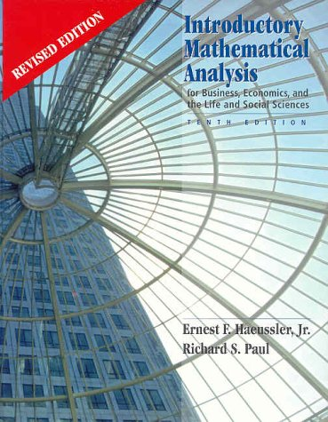 Introductory Mathematical Analysis for Business, Economics and: Ernest F. Haeussler,