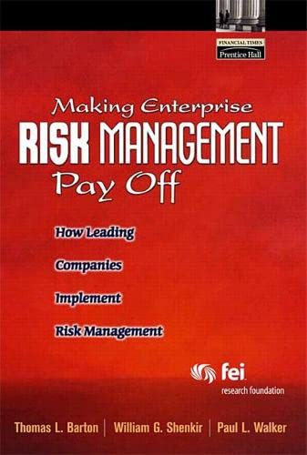 9780130087546: Making Enterprise Risk Management Pay Off: How Leading Companies Implement Risk Management