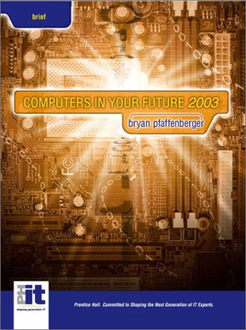 9780130088147 Computers In Your Future AbeBooks Bryan