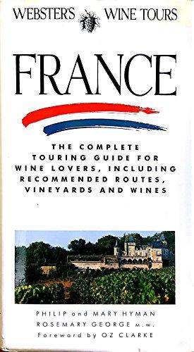 Webster's Wine Tours: France (Flexi-Book): Johnson, James M.; Clarke, Oz