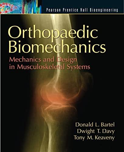 9780130089090: Orthopaedic Biomechanics: Mechanics and Design in Musculoskeletal Systems