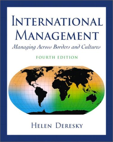 International Management: Managing Across Borders and Cultures, 4th Edition: Deresky, Helen