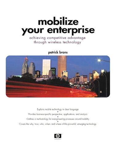 9780130091161: Mobilize Your Enterprise: Achieving Competitive Advantage Through Wireless Technology