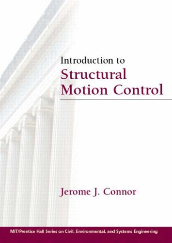 9780130091383: Introduction to Structural Motion Control (Mit-Prentice Hall Series on Civil, Environmental, and System)