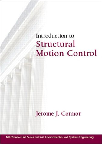Introduction to Structural Motion Control: Connor, Jerome J.