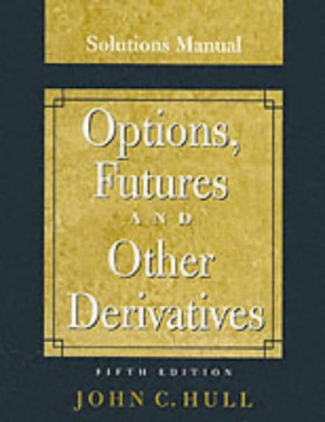 9780130091444: Options, Futures and Other Derivatives, Solutions Manual