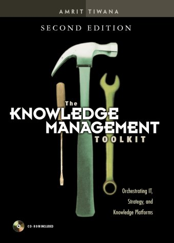 9780130092243: Knowledge Management Toolkit, The:Orchestrating IT, Strategy, and Knowledge Platforms