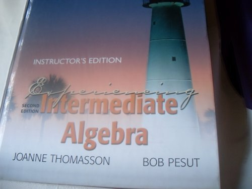 9780130092922: Experiencing Intermediate Algebra Second Edition Instructor's Edition Joanne Thomasson Bob Pesut