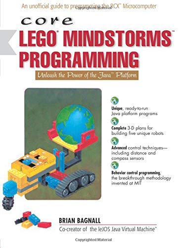 9780130093646: Core Lego Mindstorms Programming: Unleash the Power of the Java Platform: Programming the RCX in Java
