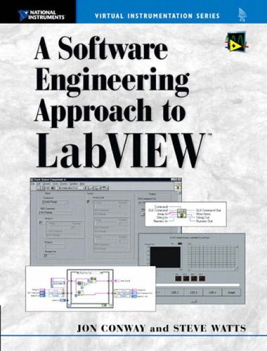9780130093653: A Software Engineering Approach to LabVIEW (Virtual Instrumentation Series)