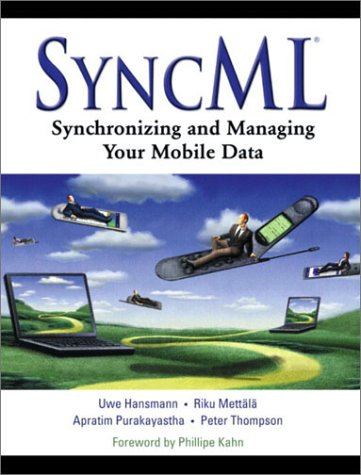 9780130093691: SyncML: Synchronizing and Managing Your Mobile Data