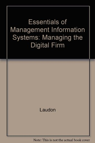 Essentials of Management Information Systems: Managing the: Laudon