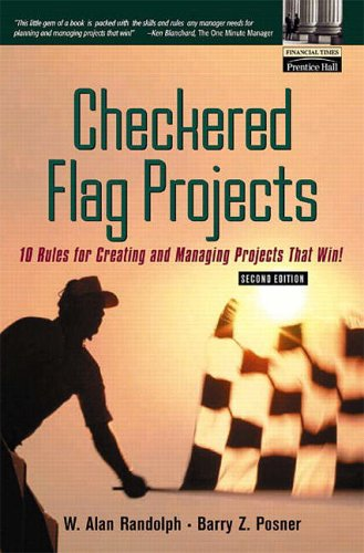 9780130093998: Checkered Flag Projects: Ten Rules for Creating and Managing Projects that Win! (2nd Edition)