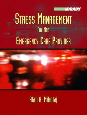 9780130096869: Stress Management for the Emergency Care Provider