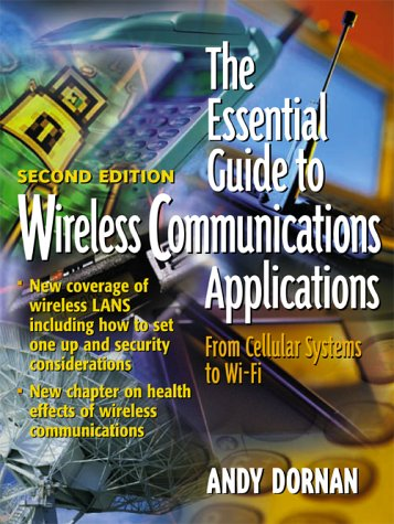 9780130097187: The Essential Guide to Wireless Communications Applications (2nd Edition)