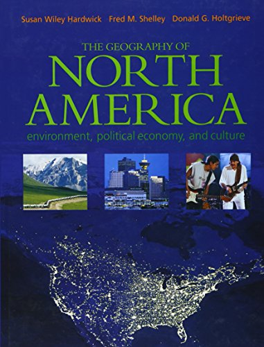 9780130097279: The Geography of North America: Environment, Political Economy, and Culture