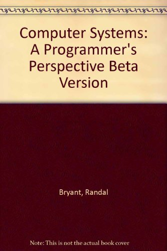 9780130097576: Computer Systems: A Programmer's Perspective (Beta Version)