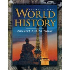 9780130098108: WORLD HISTORY CONNECTIONS TO TODAY THIRD EDITION SURVEY SE 2001C