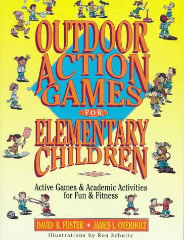 9780130098955: Outdoor Action Games for Elementary Children: Active Games & Academic Activities for Fun & Fitness