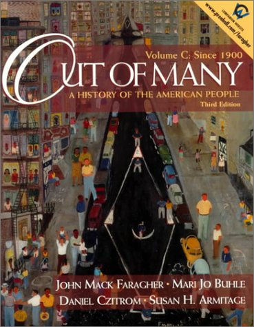9780130100337: Out of Many: A History of the American People, 3rd edition - Volume C: Since 1900, Chapters 21-31