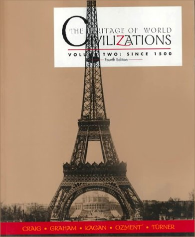 9780130101365: The Heritage of World Civilizations: Since 1500