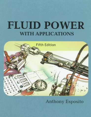 9780130102256: Fluid Power with Applications (5th Edition)