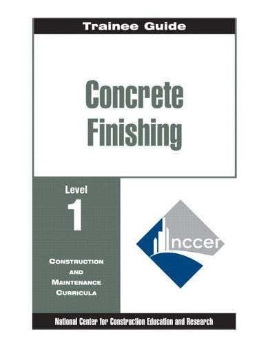 9780130102461: Trainee Guide: Concrete Finishing, Level 1