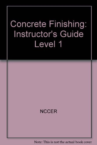 9780130102492: Concrete Finishing: Instructor's Guide Level 1