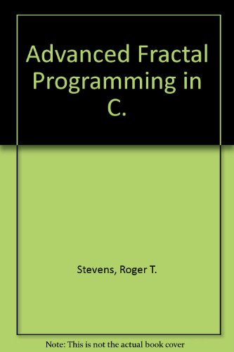9780130103727: Advanced Fractal Programming in C.