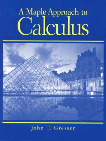 9780130105837: A Maple Approach to Calculus