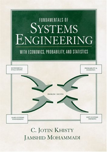 Fundamentals of Systems Engineering with Economics, Probability,: C. Jotin Khisty;
