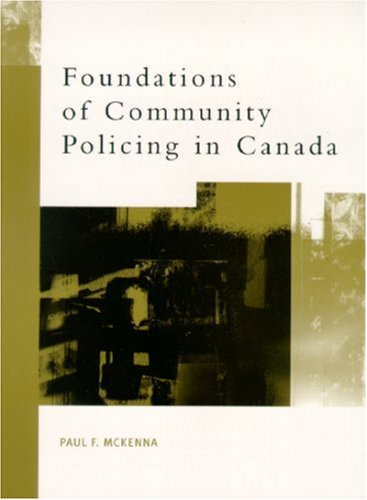 9780130106919: Foundations of Community Policing in Canada
