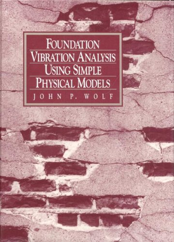 9780130107114: Foundation Vibration Analysis Using Simple Physical Models
