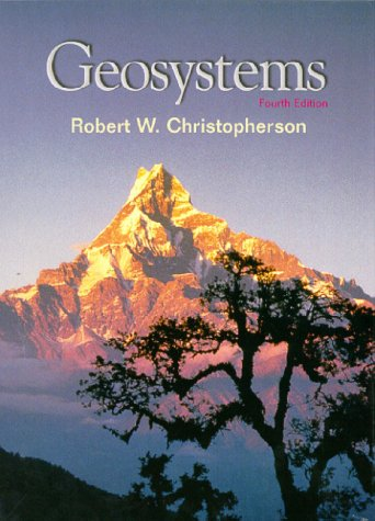 Geosystems: An Introduction to Physical Geography: Robert W. Christopherson