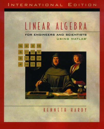 Linear Algebra for Engineers and Scientists Using: Hardy, Kenneth