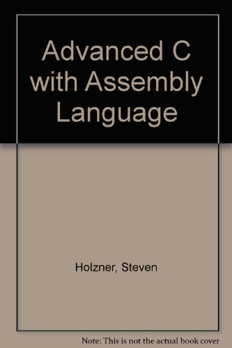 9780130109927: Advanced C with Assembly Language